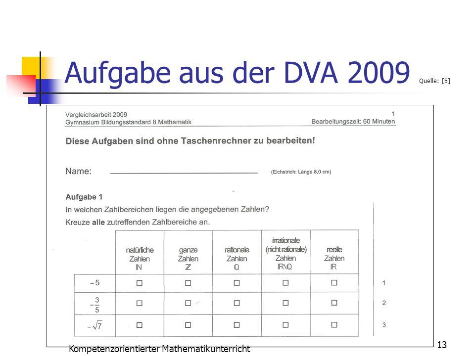 Aufgabe aus der DVA 2009 Quelle: [5] 13 Kompetenzorientierter Mathematikunterricht