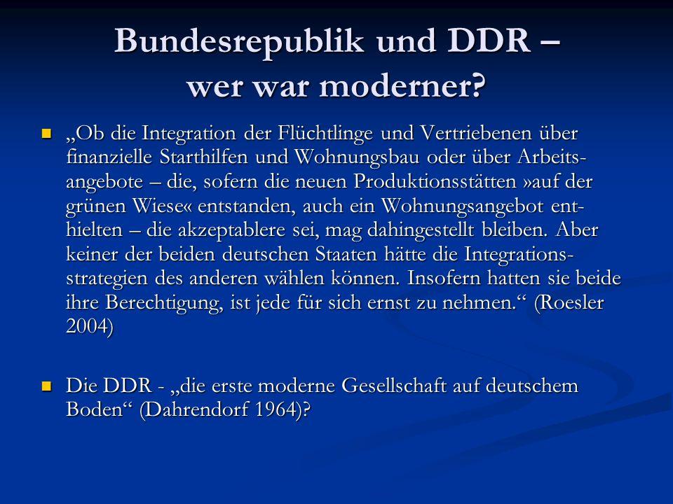 Bundesrepublik und DDR – wer war moderner? Ob die Integration der Flüchtlinge und Vertriebenen über finanzielle Starthilfen und Wohnungsbau oder über