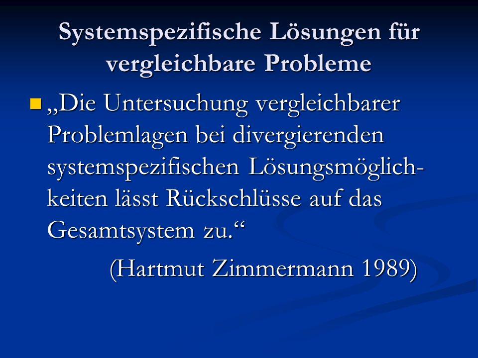 Systemspezifische Lösungen für vergleichbare Probleme Die Die Untersuchung vergleichbarer Problemlagen bei divergierenden systemspezifischen Lösungsmö