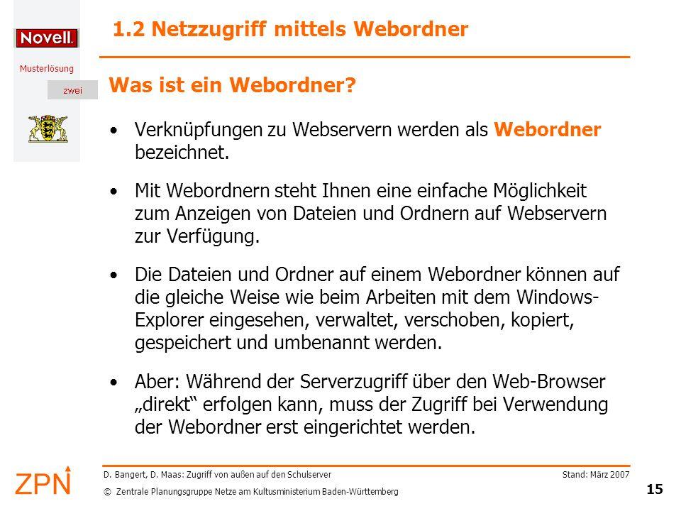 © Zentrale Planungsgruppe Netze am Kultusministerium Baden-Württemberg Musterlösung Stand: März 2007 15 D. Bangert, D. Maas: Zugriff von außen auf den