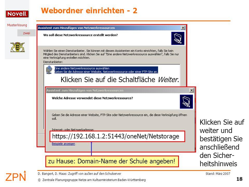 © Zentrale Planungsgruppe Netze am Kultusministerium Baden-Württemberg Musterlösung Stand: März 2007 18 D. Bangert, D. Maas: Zugriff von außen auf den