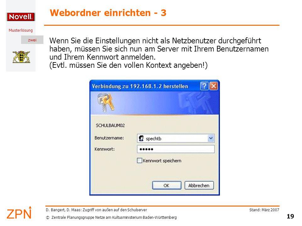 © Zentrale Planungsgruppe Netze am Kultusministerium Baden-Württemberg Musterlösung Stand: März 2007 19 D. Bangert, D. Maas: Zugriff von außen auf den