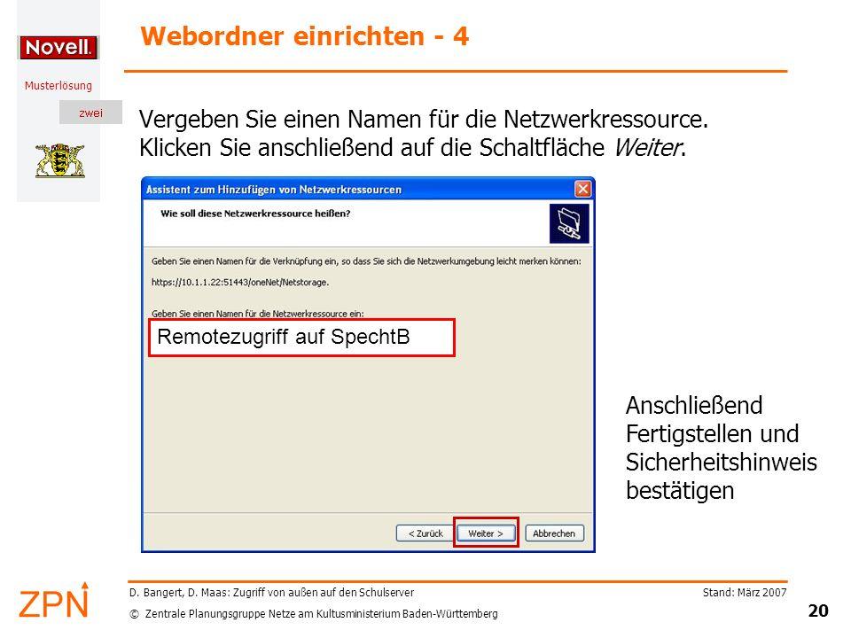 © Zentrale Planungsgruppe Netze am Kultusministerium Baden-Württemberg Musterlösung Stand: März 2007 20 D. Bangert, D. Maas: Zugriff von außen auf den