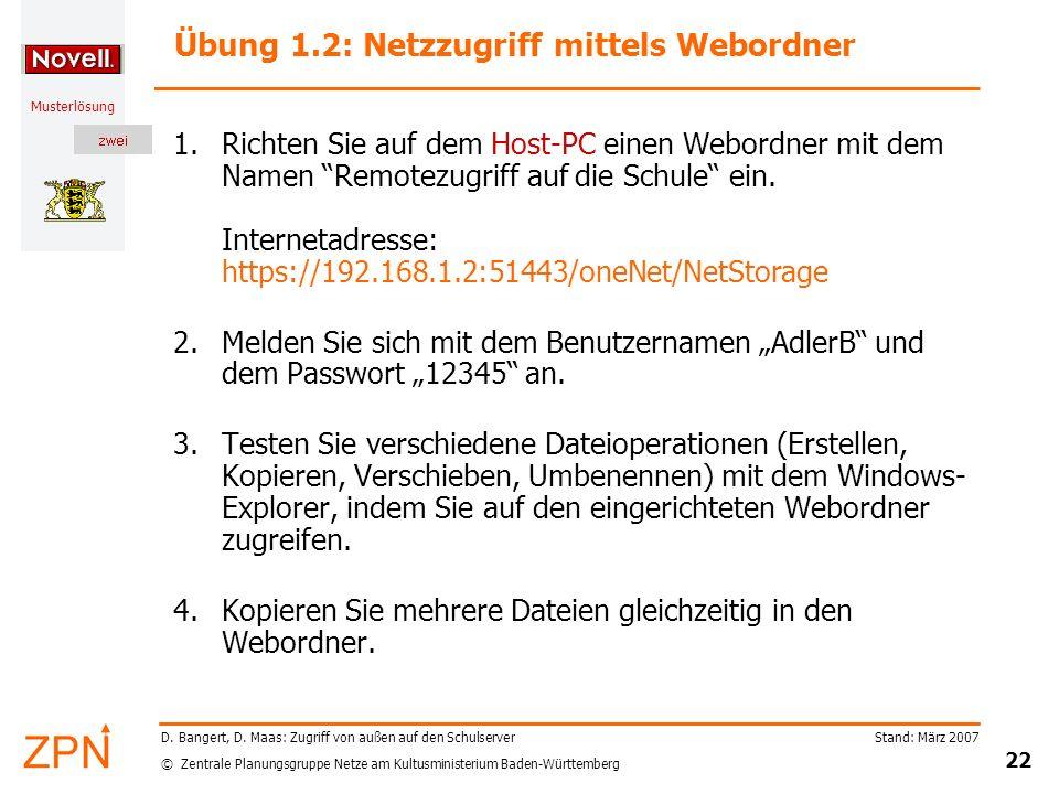 © Zentrale Planungsgruppe Netze am Kultusministerium Baden-Württemberg Musterlösung Stand: März 2007 22 D. Bangert, D. Maas: Zugriff von außen auf den