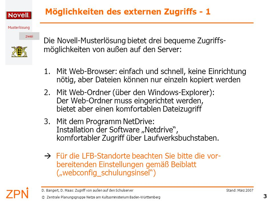© Zentrale Planungsgruppe Netze am Kultusministerium Baden-Württemberg Musterlösung Stand: März 2007 34 D.