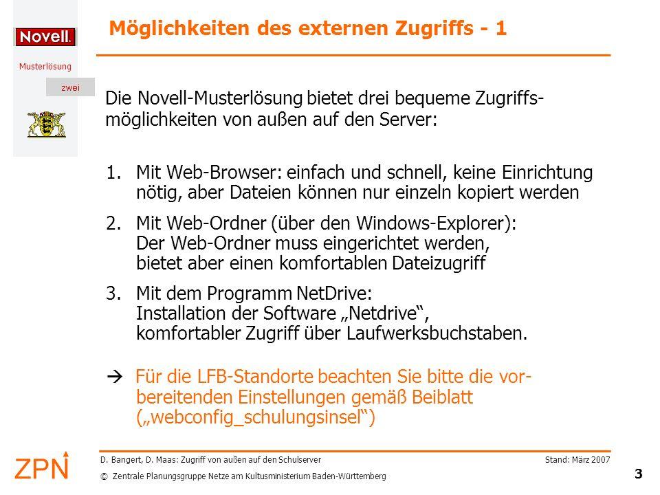© Zentrale Planungsgruppe Netze am Kultusministerium Baden-Württemberg Musterlösung Stand: März 2007 3 D. Bangert, D. Maas: Zugriff von außen auf den
