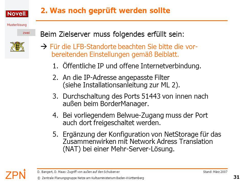 © Zentrale Planungsgruppe Netze am Kultusministerium Baden-Württemberg Musterlösung Stand: März 2007 31 D. Bangert, D. Maas: Zugriff von außen auf den