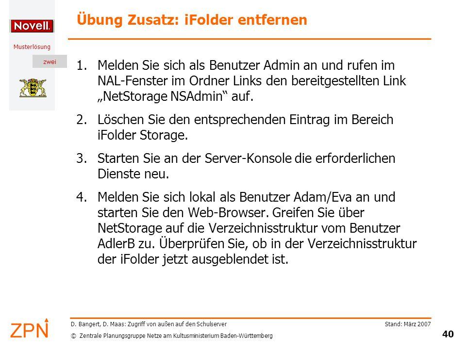 © Zentrale Planungsgruppe Netze am Kultusministerium Baden-Württemberg Musterlösung Stand: März 2007 40 D. Bangert, D. Maas: Zugriff von außen auf den