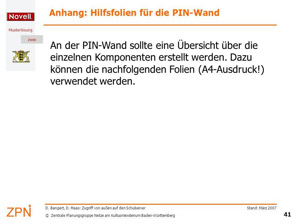 © Zentrale Planungsgruppe Netze am Kultusministerium Baden-Württemberg Musterlösung Stand: März 2007 41 D. Bangert, D. Maas: Zugriff von außen auf den