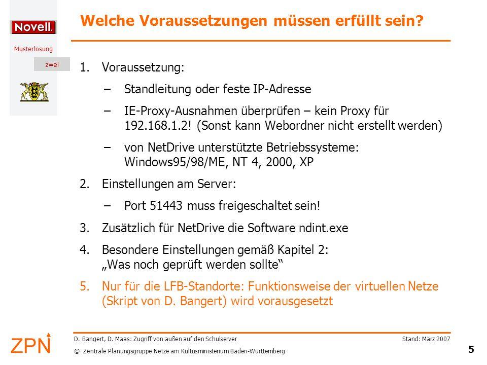 © Zentrale Planungsgruppe Netze am Kultusministerium Baden-Württemberg Musterlösung Stand: März 2007 5 D. Bangert, D. Maas: Zugriff von außen auf den