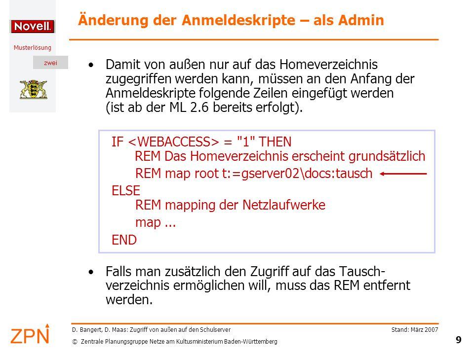 © Zentrale Planungsgruppe Netze am Kultusministerium Baden-Württemberg Musterlösung Stand: März 2007 9 D. Bangert, D. Maas: Zugriff von außen auf den