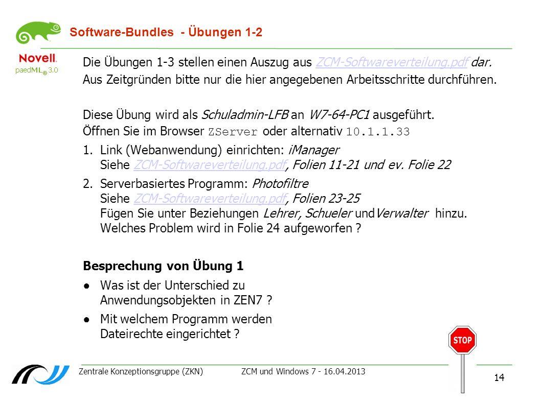 Zentrale Konzeptionsgruppe (ZKN) ZCM und Windows 7 - 16.04.2013 14 Software-Bundles - Übungen 1-2 Die Übungen 1-3 stellen einen Auszug aus ZCM-Softwar