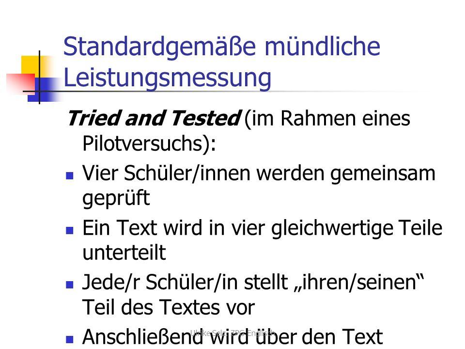 Standardgemäße mündliche Leistungsmessung Tried and Tested (im Rahmen eines Pilotversuchs): Vier Schüler/innen werden gemeinsam geprüft Ein Text wird