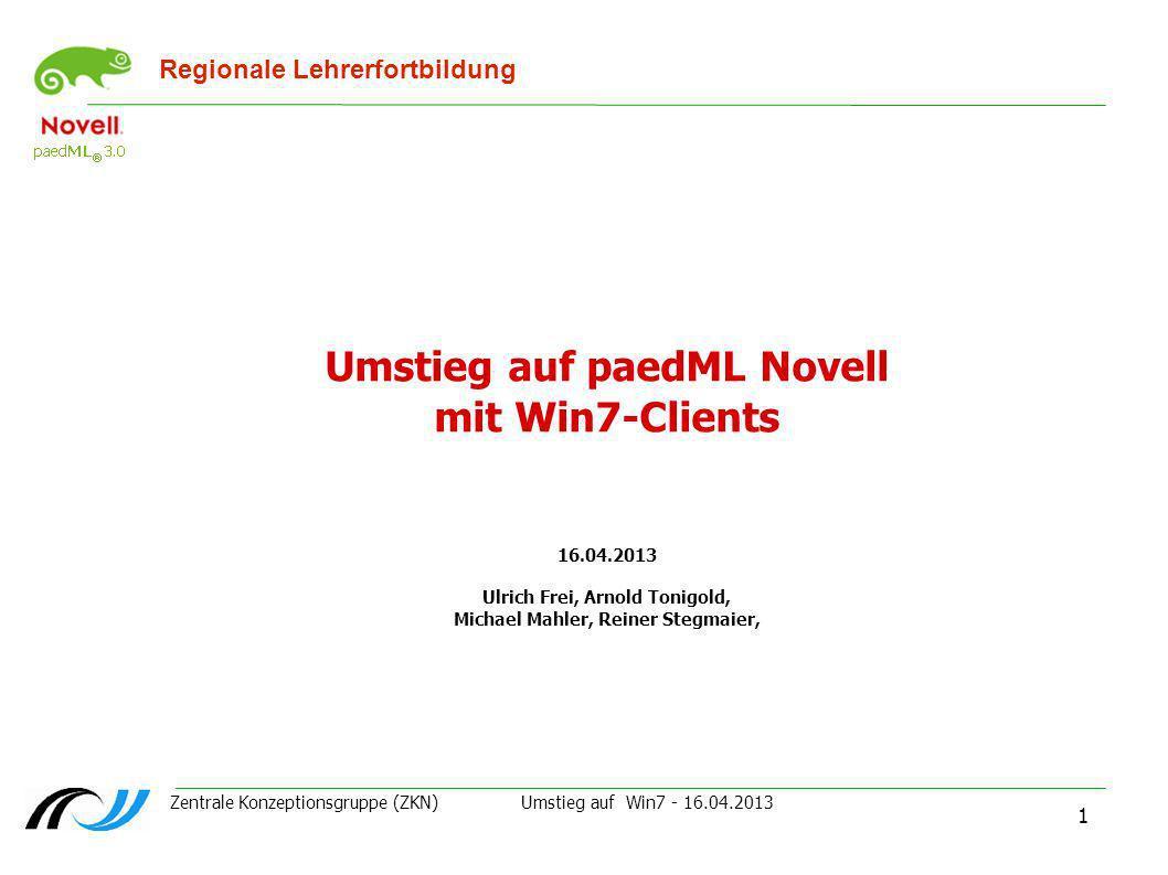 Zentrale Konzeptionsgruppe (ZKN) Umstieg auf Win7 - 16.04.2013 2 Inhalt der Fortbildung 1.Für Windows 7 notwendige Erweiterungen der paedML Novell 1.1Kurzbeschreibung 1.2Voraussetungen und Einrichtung 1.3Vergleich Zen7 und ZCM 1.4Der Win7-Client 1.5Zenworks Controll Center ZCC – Kennenlernen, Übung 1.6Gleichzeitiger Betrieb von Win7 und XP 2.Einrichten einer neuen Arbeitsstation 2.1fabrikneuer PC 2.2Vorbereitung für Schulkonsole 2.3Übung 3.Win7 Lizenzierung und Aktivierung 3.1Lizenzierung 3.2Aktivierung 3.3Vergleich der Aktivierungsverfahren 4.Rollout 5.Softwarebundles 5.1Einrichtung eines Bundles / Vorführung 5.2Win7-64 und Win7-32 5.3Übung 6.Sonstiges