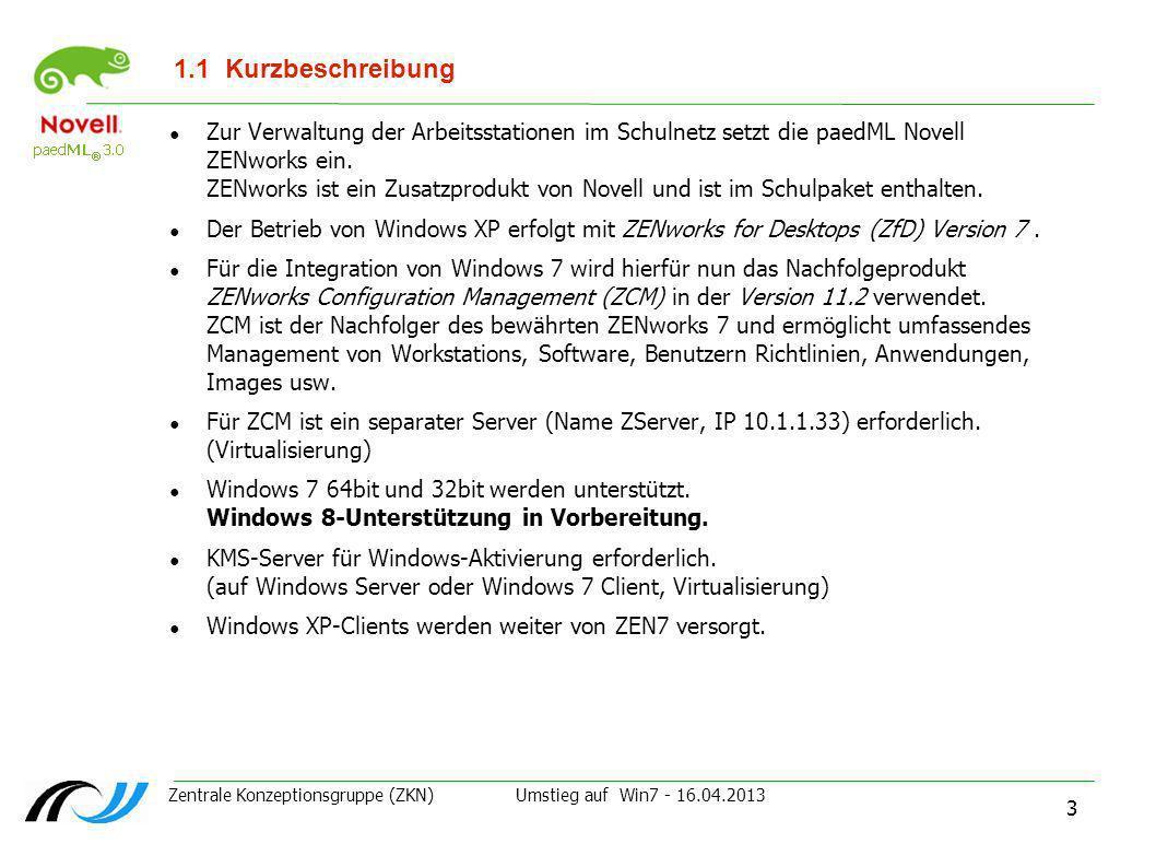 Zentrale Konzeptionsgruppe (ZKN) Umstieg auf Win7 - 16.04.2013 3 1.1Kurzbeschreibung Zur Verwaltung der Arbeitsstationen im Schulnetz setzt die paedML