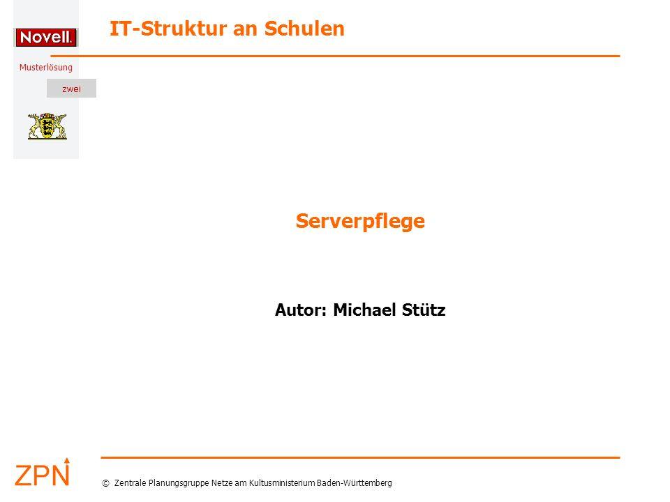Musterlösung IT-Struktur an Schulen © Zentrale Planungsgruppe Netze am Kultusministerium Baden-Württemberg Zusammenfassung