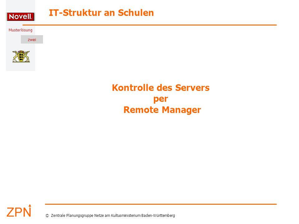 Musterlösung IT-Struktur an Schulen © Zentrale Planungsgruppe Netze am Kultusministerium Baden-Württemberg Kontrolle des Servers per Remote Manager