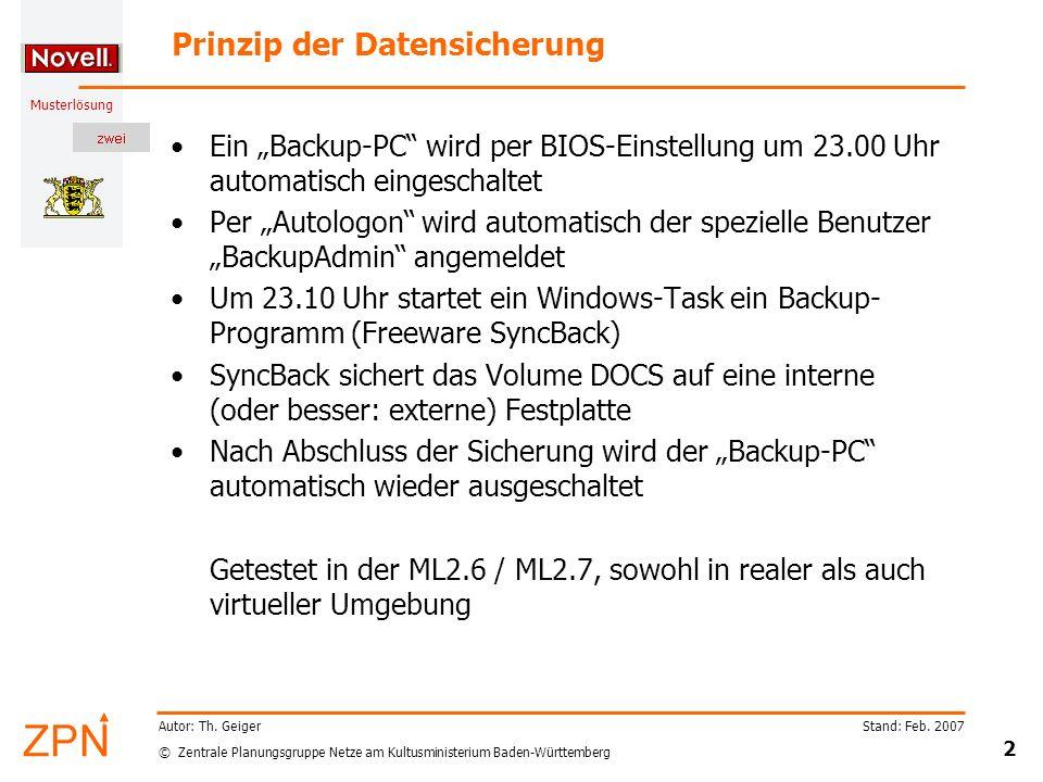 © Zentrale Planungsgruppe Netze am Kultusministerium Baden-Württemberg Musterlösung Stand: Feb. 2007 2 Autor: Th. Geiger Prinzip der Datensicherung Ei
