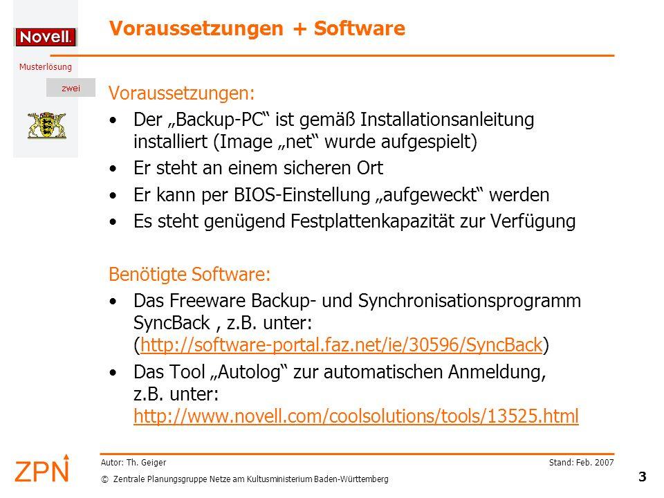 © Zentrale Planungsgruppe Netze am Kultusministerium Baden-Württemberg Musterlösung Stand: Feb. 2007 3 Autor: Th. Geiger Voraussetzungen + Software Vo