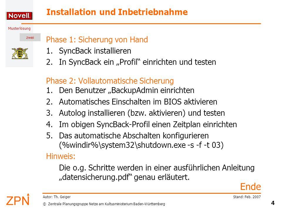 © Zentrale Planungsgruppe Netze am Kultusministerium Baden-Württemberg Musterlösung Stand: Feb. 2007 4 Autor: Th. Geiger Installation und Inbetriebnah