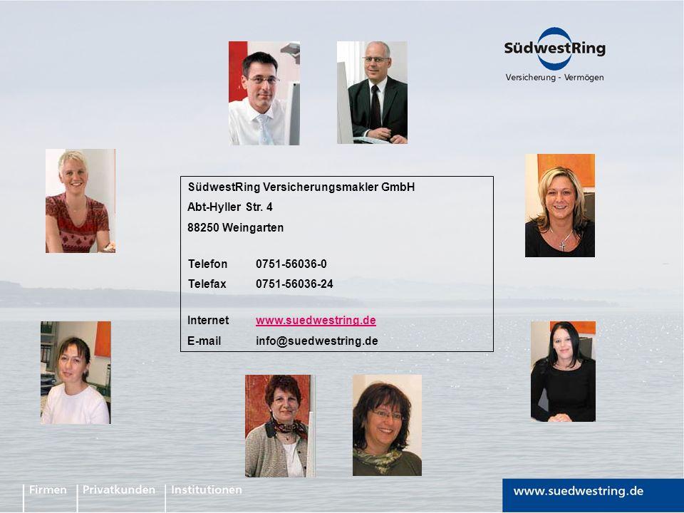 SüdwestRing Versicherungsmakler GmbH Abt-Hyller Str. 4 88250 Weingarten Telefon0751-56036-0 Telefax0751-56036-24 Internetwww.suedwestring.dewww.suedwe