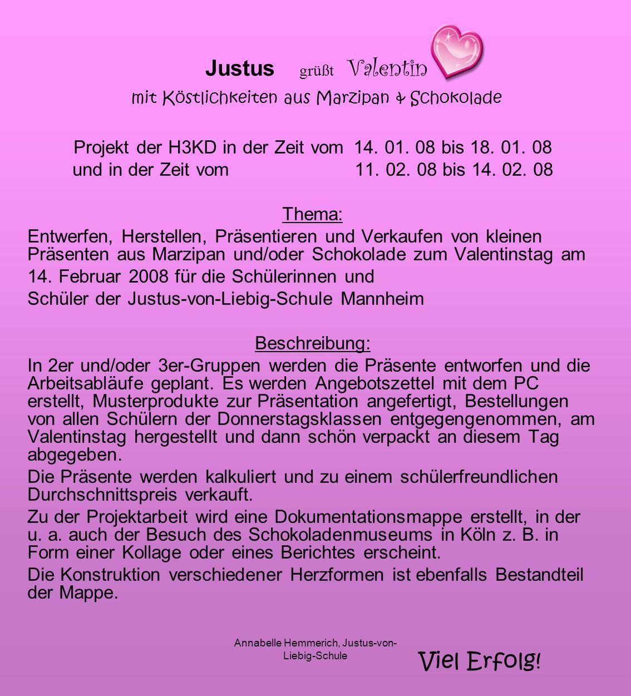 Justus grüßt Valentin mit Köstlichkeiten aus Marzipan & Schokolade Projekt der H3KD in der Zeit vom 14. 01. 08 bis 18. 01. 08 und in der Zeit vom 11.
