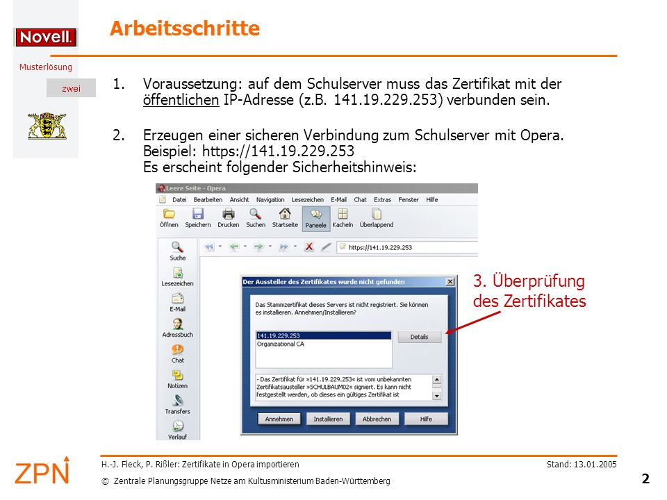 © Zentrale Planungsgruppe Netze am Kultusministerium Baden-Württemberg Musterlösung Stand: 13.01.2005 2 H.-J.