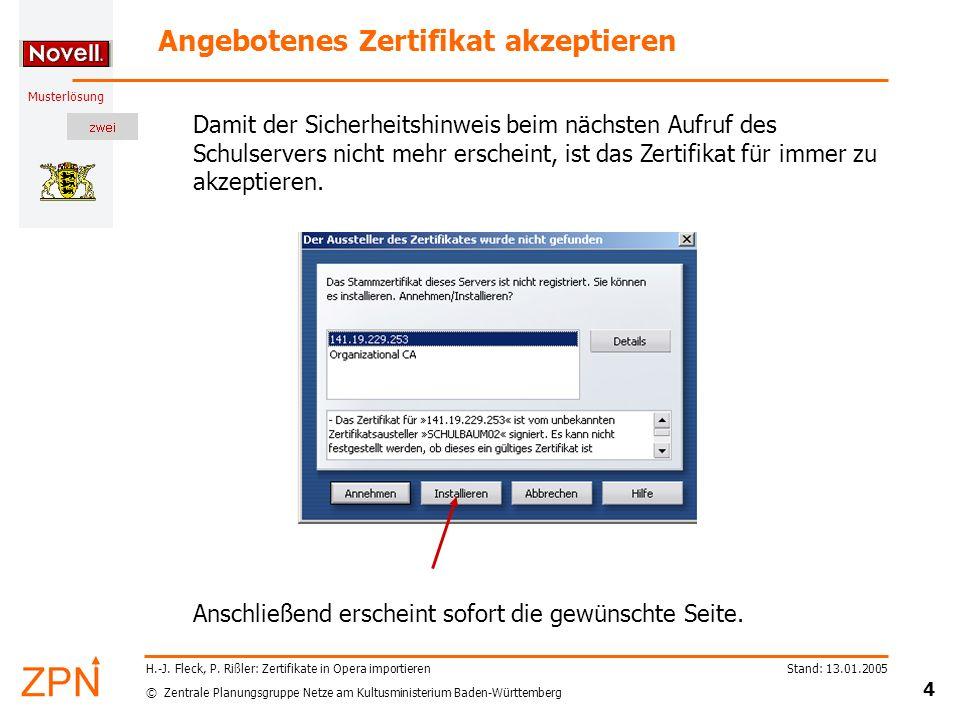 © Zentrale Planungsgruppe Netze am Kultusministerium Baden-Württemberg Musterlösung Stand: 13.01.2005 4 H.-J.