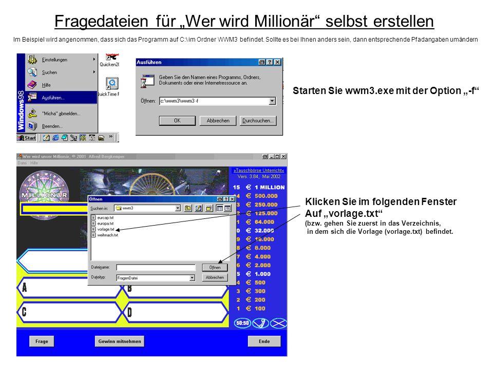 Fragedateien für Wer wird Millionär selbst erstellen Im Beispiel wird angenommen, dass sich das Programm auf C:\ im Ordner WWM3 befindet. Sollte es be