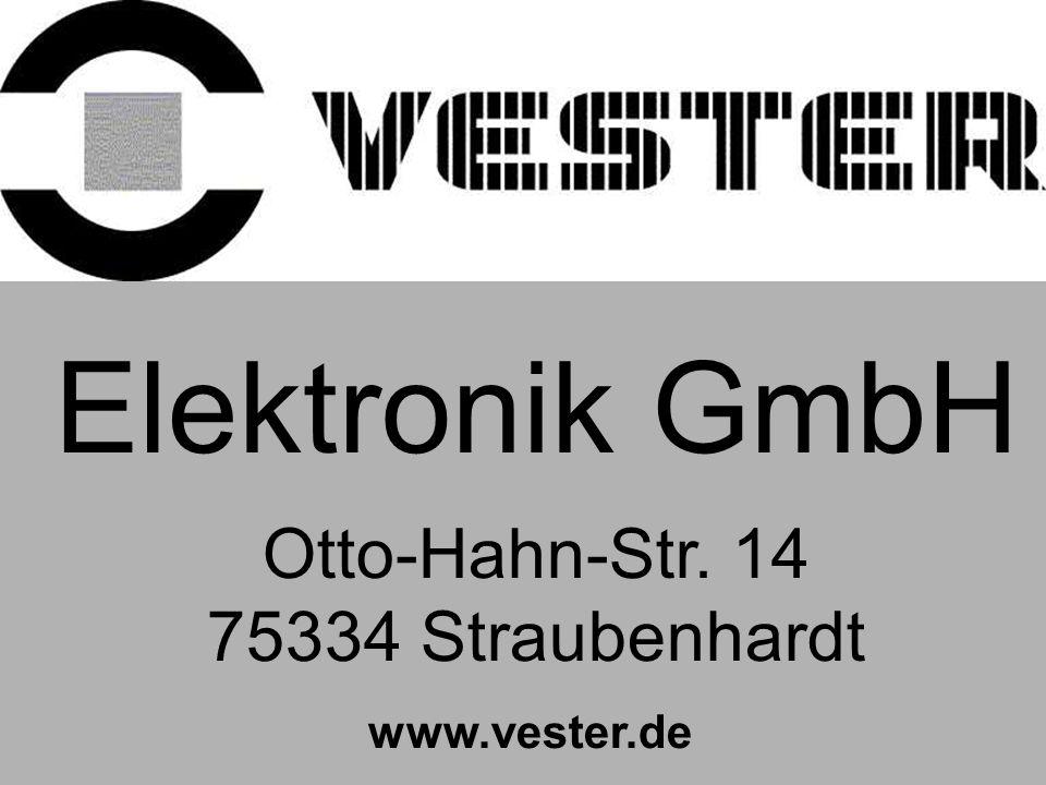 VESTER Elektronik Elektronik GmbH Otto-Hahn-Str. 14 75334 Straubenhardt www.vester.de