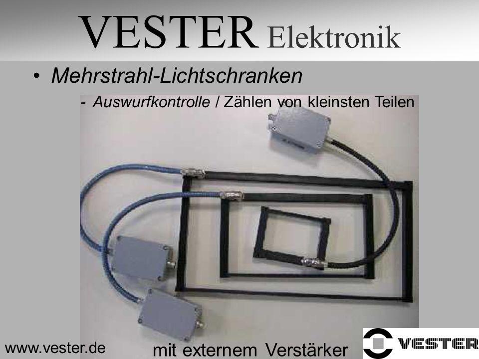 VESTER Elektronik www.vester.de Mehrstrahl-Lichtschranken -Auswurfkontrolle / Zählen von kleinsten Teilen mit externem Verstärker