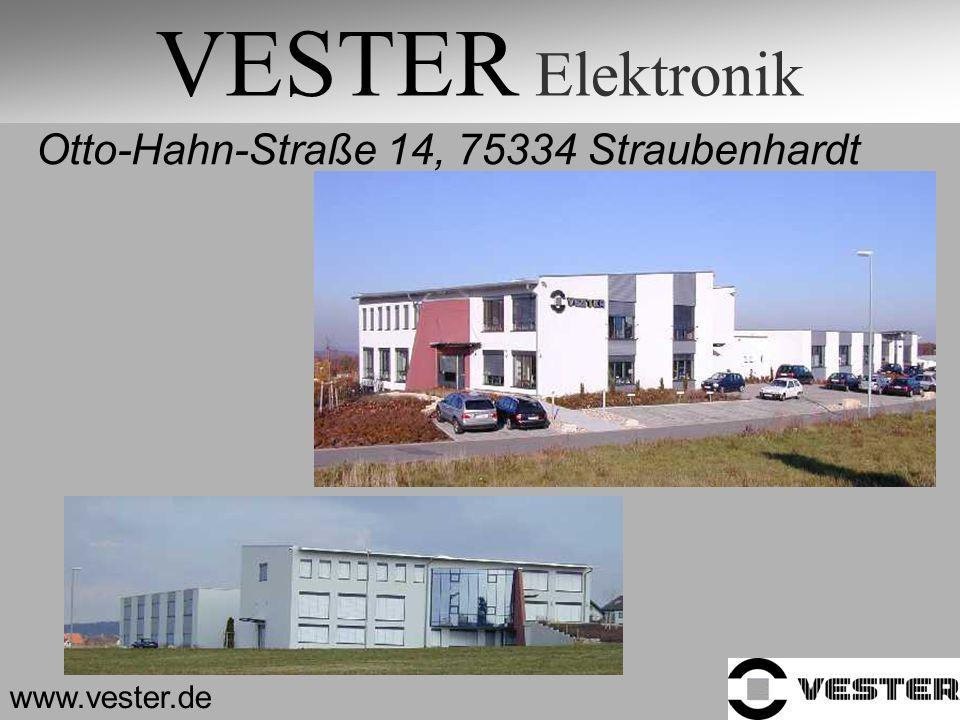 VESTER Elektronik Otto-Hahn-Straße 14, 75334 Straubenhardt www.vester.de