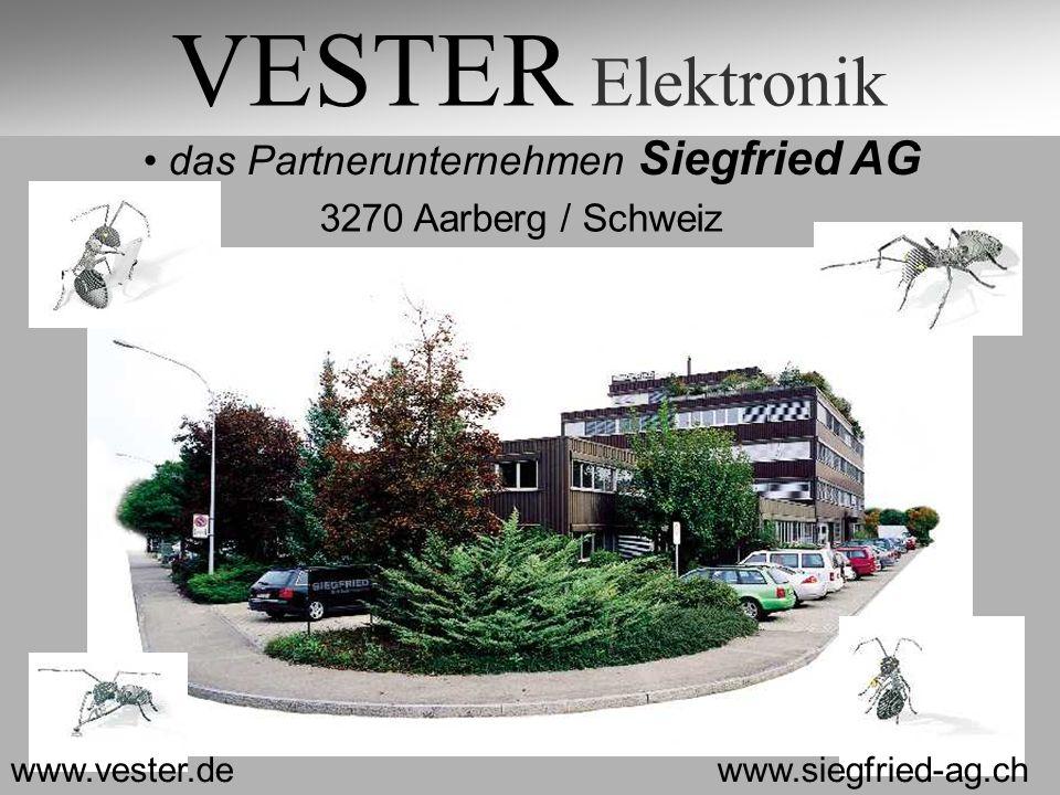 VESTER Elektronik das Partnerunternehmen Siegfried AG www.vester.de 3270 Aarberg / Schweiz www.siegfried-ag.ch