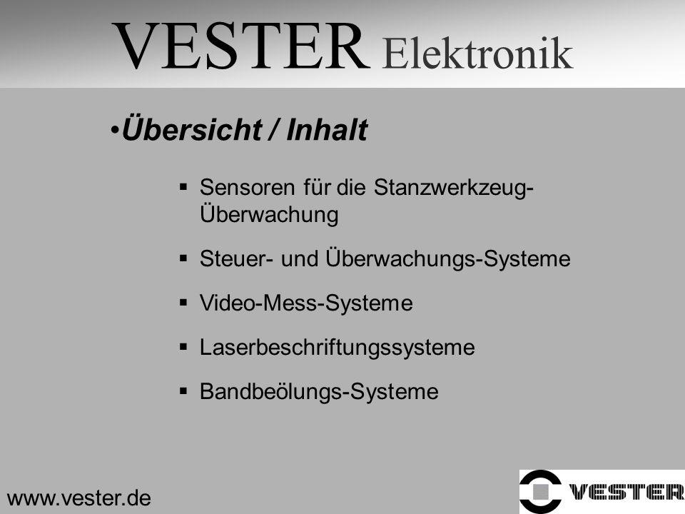 VESTER Elektronik Sensoren für die Stanzwerkzeug- Überwachung Steuer- und Überwachungs-Systeme Video-Mess-Systeme Laserbeschriftungssysteme Bandbeölun