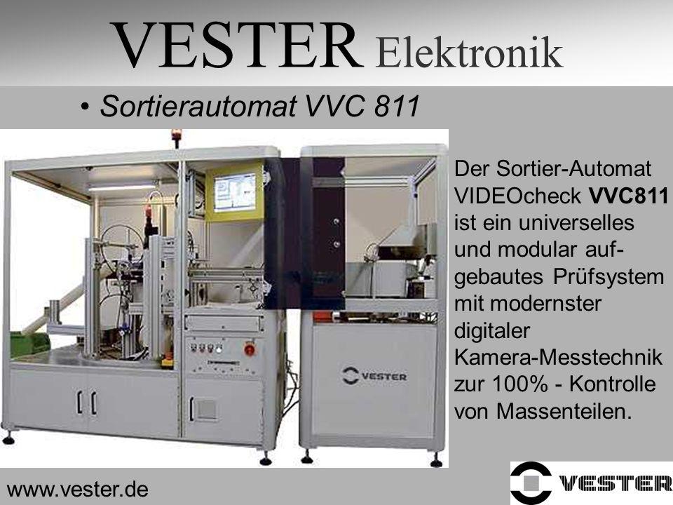 VESTER Elektronik Sortierautomat VVC 811 www.vester.de Der Sortier-Automat VIDEOcheck VVC811 ist ein universelles und modular auf- gebautes Prüfsystem