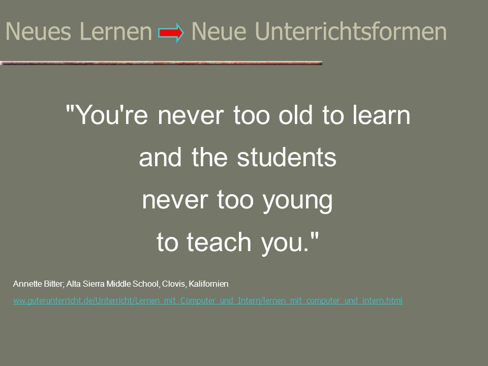 ... Neues Lernen bedeutet: Schüler als Subjekte des Lernens ernst nehmen, sie lernen zu lassen, statt sie zu belehren, weg von der Beibring- und Beleh