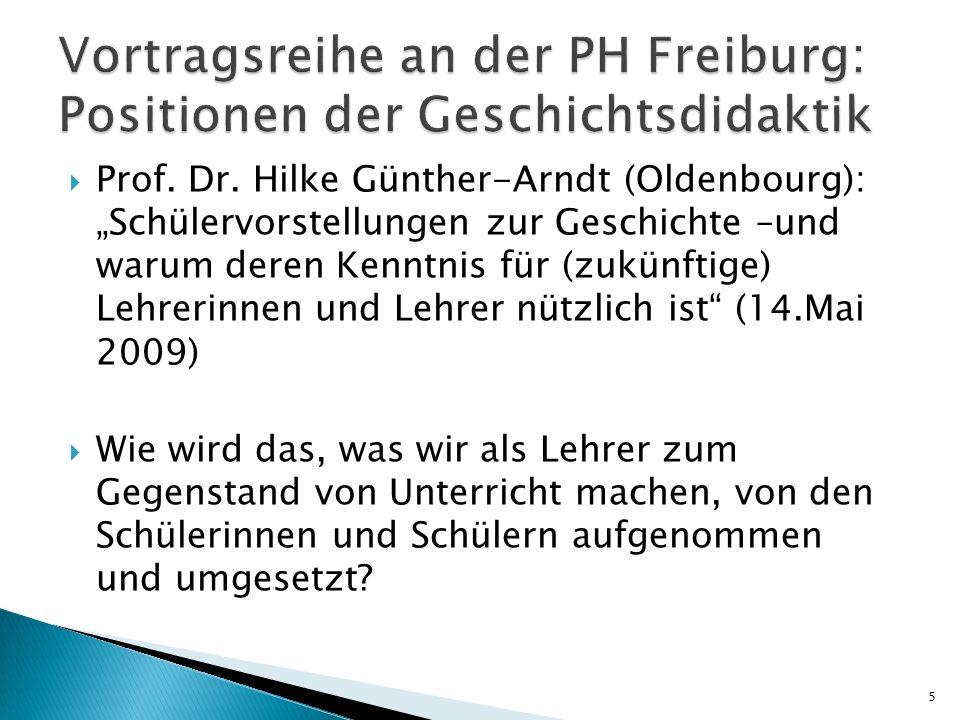 Prof. Dr. Hilke Günther-Arndt (Oldenbourg): Schülervorstellungen zur Geschichte –und warum deren Kenntnis für (zukünftige) Lehrerinnen und Lehrer nütz