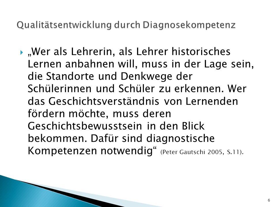 Einen historischen Sachverhalt rekonstruieren Einen historischen Sachverhalt beurteilen Einen historischen Sachverhalt präsentieren Vgl.
