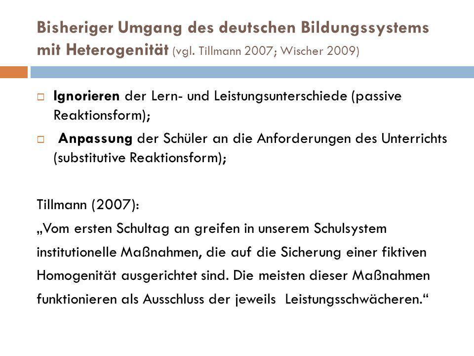 Bisheriger Umgang des deutschen Bildungssystems mit Heterogenität (vgl. Tillmann 2007):