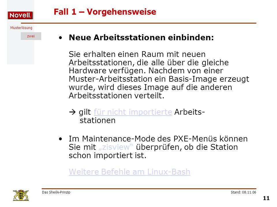 Musterlösung zwei Das SheilA-Prinzip 11 Stand: 08.11.06 Fall 1 – Vorgehensweise Neue Arbeitsstationen einbinden: Sie erhalten einen Raum mit neuen Arb