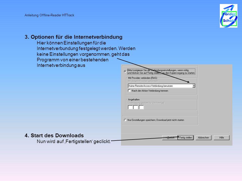 Anleitung Offline-Reader HTTrack 3. Optionen für die Internetverbindung Hier können Einstellungen für die Internetverbundung festgelegt werden. Werden