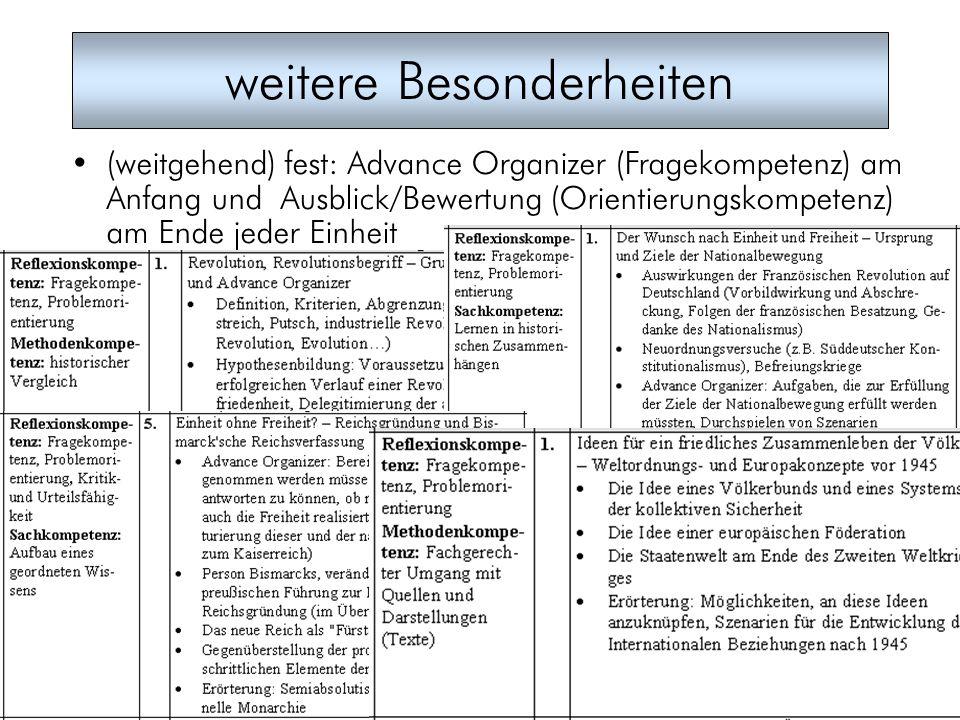 4 weitere Besonderheiten (weitgehend) fest: Advance Organizer (Fragekompetenz) am Anfang und Ausblick/Bewertung (Orientierungskompetenz) am Ende jeder