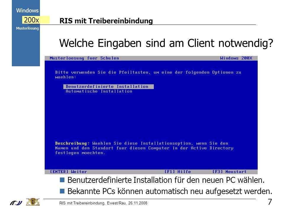 RIS mit Treibereinbindung RIS mit Treibereinbindung, Ewest/Rau, 26.11.2008 2000 Windows 200x Musterlösung 28 Übung: Setzen Sie in ihrem VMWare-Netzwerk die beiden Clients neu auf.