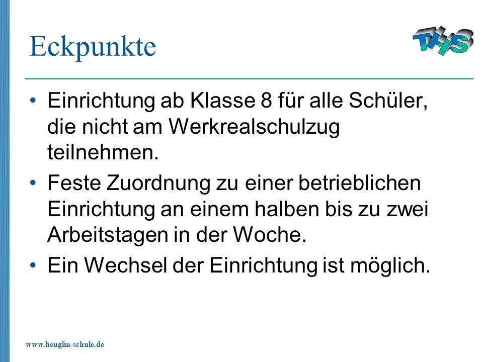 www.heuglin-schule.de Eckpunkte Einrichtung ab Klasse 8 für alle Schüler, die nicht am Werkrealschulzug teilnehmen. Feste Zuordnung zu einer betriebli