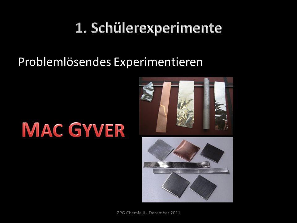 Problemlösendes Experimentieren ZPG Chemie II - Dezember 2011