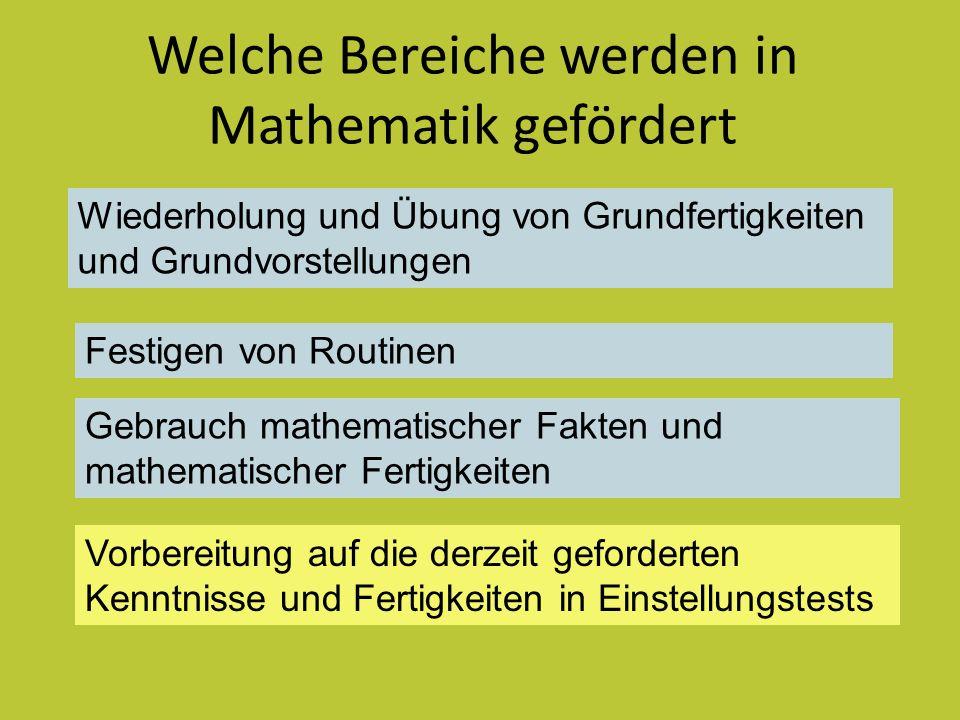 Welche Bereiche werden in Mathematik gefördert Wiederholung und Übung von Grundfertigkeiten und Grundvorstellungen Festigen von Routinen Vorbereitung
