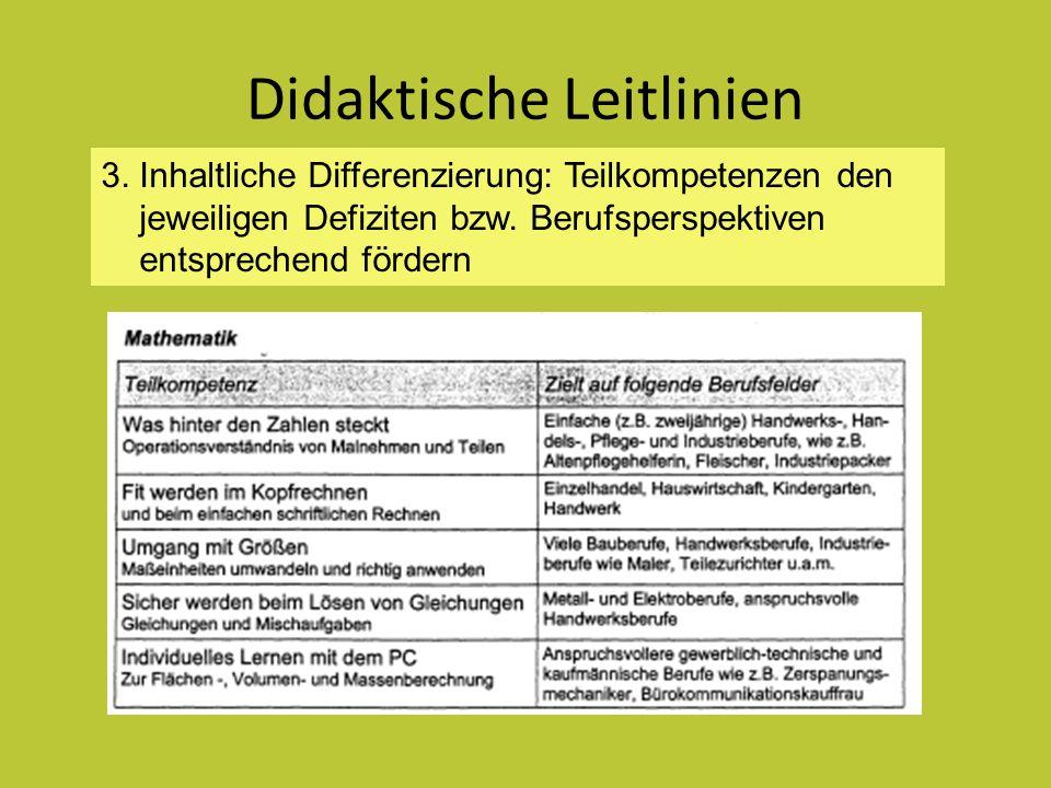 Didaktische Leitlinien 3. Inhaltliche Differenzierung: Teilkompetenzen den jeweiligen Defiziten bzw. Berufsperspektiven entsprechend fördern