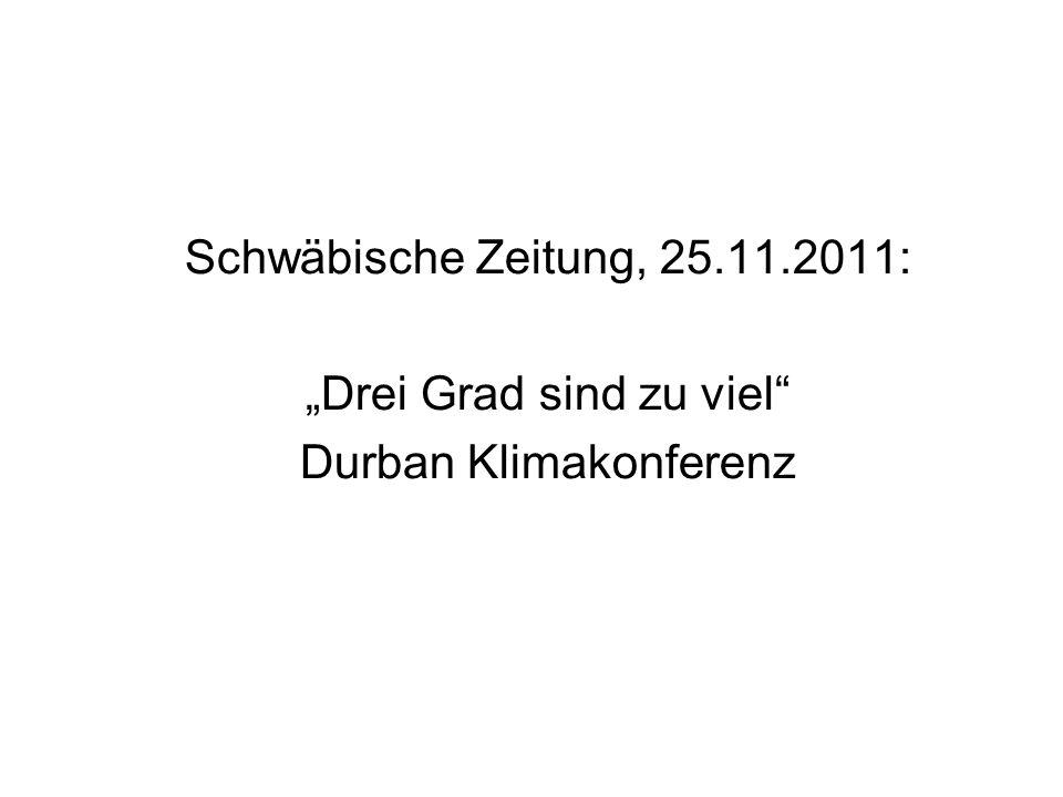 Schwäbische Zeitung, 25.11.2011: Drei Grad sind zu viel Durban Klimakonferenz
