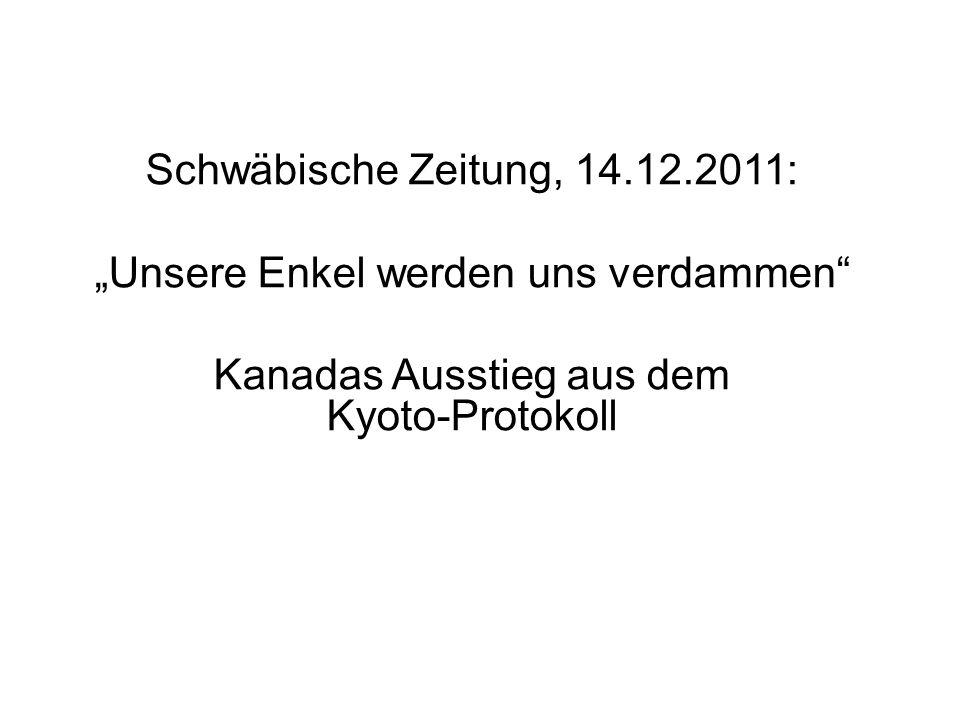 Schwäbische Zeitung, 14.12.2011: Unsere Enkel werden uns verdammen Kanadas Ausstieg aus dem Kyoto-Protokoll