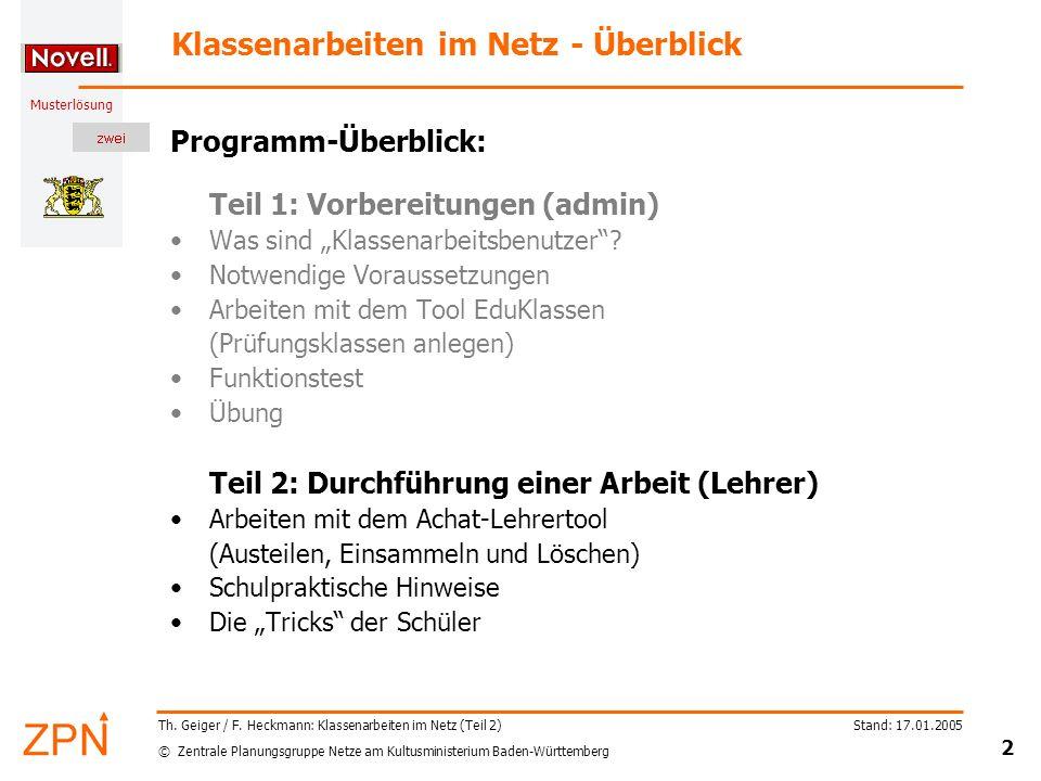 © Zentrale Planungsgruppe Netze am Kultusministerium Baden-Württemberg Musterlösung Stand: 17.01.2005 2 Th. Geiger / F. Heckmann: Klassenarbeiten im N